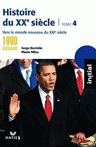 Histoire du XXe Siecle : 1990 a nos jours (Histoire du XXe Siecle, #4)