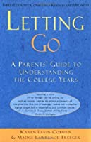 Letting Go: A Parents' Guide to Understanding the College Years, Third Edition
