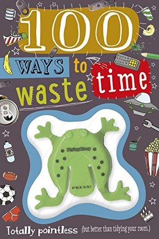 100 Ways to Waste Time (Trifolds)
