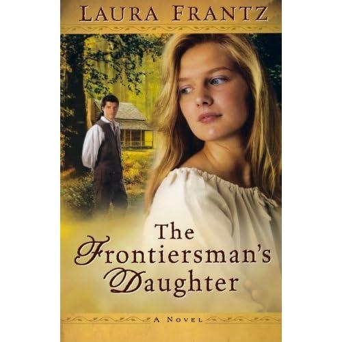 Download The Frontiersmans Daughter By Laura Frantz