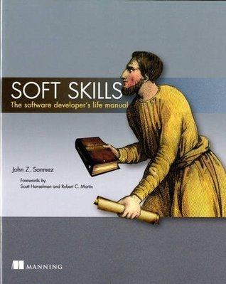 Soft Skills: The Software Developer's Life Manual cover
