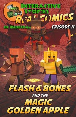 Minecraft Comics: Flash and Bones and the Magic Golden Apple: The Ultimate Minecraft Comics Adventure Series