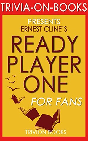 Ernest Cline's Ready Player One - For Fans (Trivia-On-Books)