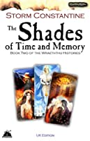 The Shades of Time and Memory (The Wraeththu Histories Book 2)
