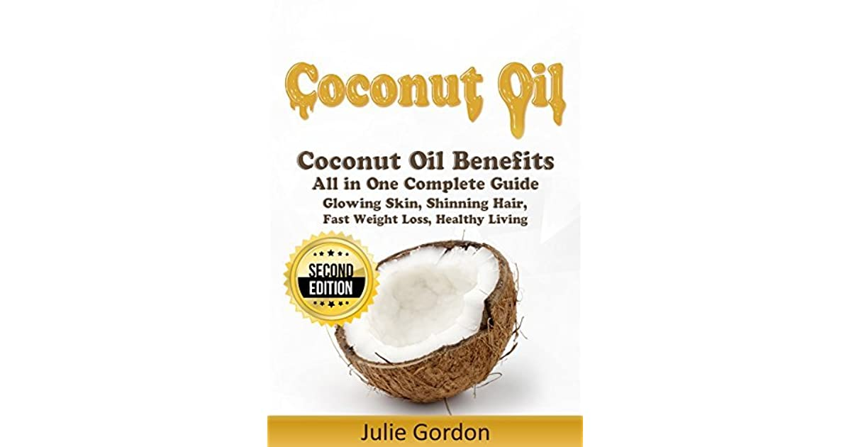 Coconut Oil: Successful Guide to Coconut Oil Benefits, Cures, Uses