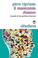 Il manicomio chimico - Cronache di uno psichiatra riluttante