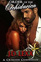 Order of the Orchidarion (A Crimson Confession Book 3)