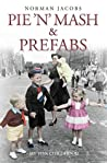 Pie 'n' Mash and Prefabs - My 1950s Childhood: A 1950s Childhood
