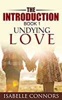 The Introduction: Undying Love #1