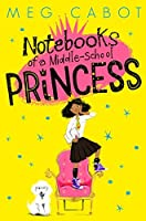 Notebooks of a Middle School Princess (Notebooks of a Middle School Princess, #1)