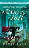 Download ebook A Deadly Tail (Whiskey, Tango & Foxtrot Mystery #4) by Dixie Lyle