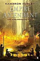 Empire Ascendant (Worldbreaker Saga, #2)