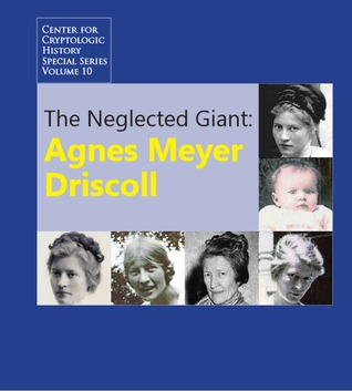 The Neglected Giant: Agnes Meyer Driscoll