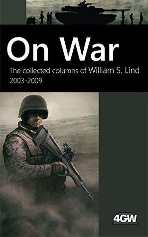 The Collected Columns of William S. Lind 2003-2009 - William S. Lind