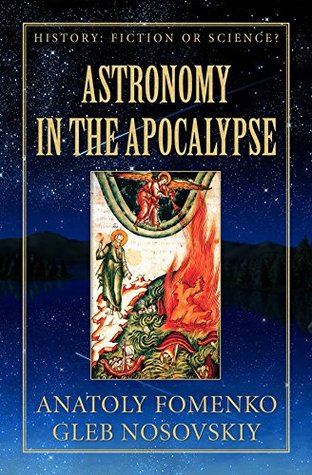 The Apocalypse as seen by Astronomy (History: Fiction or Science? Book 3)