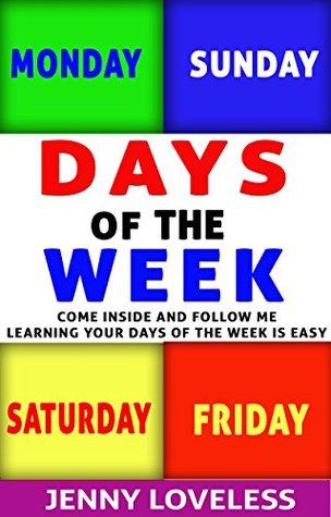 Children's Books: Days of the Week (A Learning Book About the Days of the Week) Kid's Concept Picture Books for Toddlers at Potty Training Age, Preschool & Kindergarten to Early & Beginner Readers