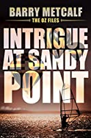 The Oz Files: Intrigue at Sandy Point (The oz-Files, Book 2)