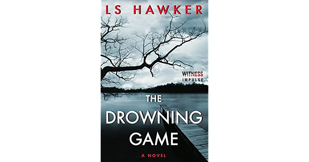The Drowning Game by L S  Hawker