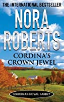 Cordina's royal family : Roberts, Nora - Internet Archive
