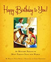 Happy Birthday to You!: The Mystery Behind the Most Famous Song in the World