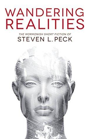 Wandering Realities: Mormonish Short Fiction