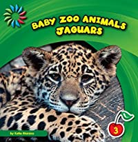 Jaguars (21st Century Basic Skills Library: Baby Zoo Animals)