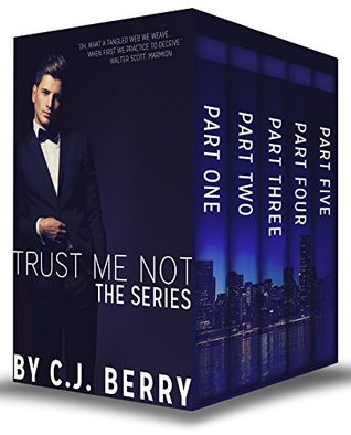 Trust Me Not - The Complete Series: Part One, Part Two, Part Three, Part Four, and Part Five