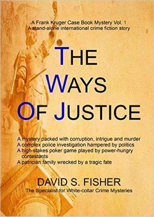 The Ways of Justice: A DCS Frank Kruger Political Crime Thriller Series #1)