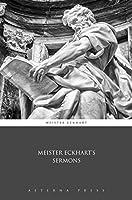 Meister Eckhart's Sermons (Illustrated)
