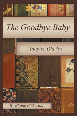 The Goodbye Baby: Adoptee Diaries