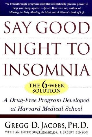 Say Good Night to Insomnia: The Six-Week, Drug-Free Program
