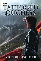 The Tattooed Duchess (A Fire Beneath the Skin, #2)