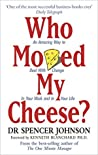 Book cover for Who Moved My Cheese: An Amazing Way to Deal with Change in Your Work and in Your Life