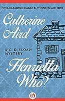 Henrietta Who? (Inspector Sloan, #2)