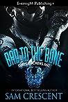 Bad to the Bone (Dirty Fuckers MC, #1)