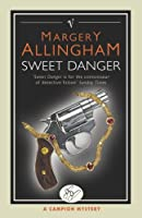 Sweet Danger (Albert Campion, #5)