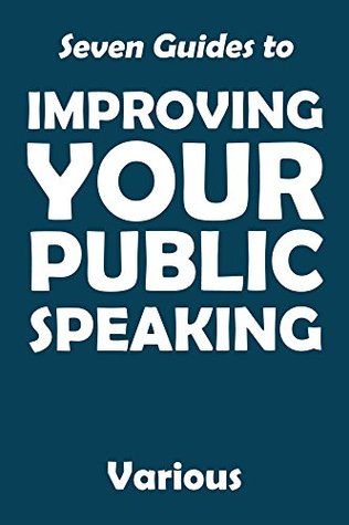 Seven Guides to Improving Your Public Speaking (Halcyon Classics)