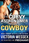 The Curvy Astronomer and the Cowboy (He Wanted Me Pregnant!)