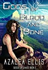 Gods of Blood and Bone (Seeds of Chaos, #1)
