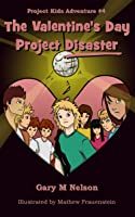 The Valentine's Day Project Disaster: Project Kids Adventure #4