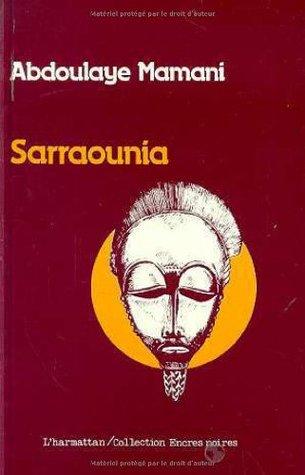 Sarraounia: Le drame de la reine magicienne : roman (Collection Encres noires)