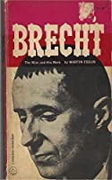 Brecht: The Man and His Work