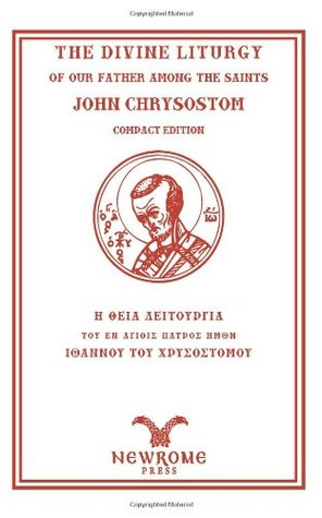 The Divine Liturgy of our father among the Saints John Chrysostom, Compact Edition: St. Luke Translation