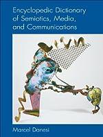 Encyclopedic Dictionary of Semiotics, Media, and Communication (Toronto Studies in Semiotics and Communication)