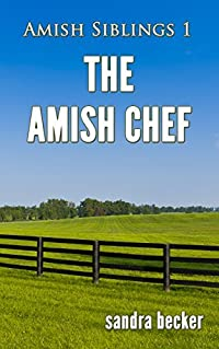 The Amish Chef (Amish Siblings #1)