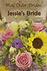 Jessie's Bride (Mail Order Brides #1)