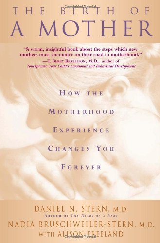 The Birth Of A Mother How The Motherhood Experience Changes You Forever