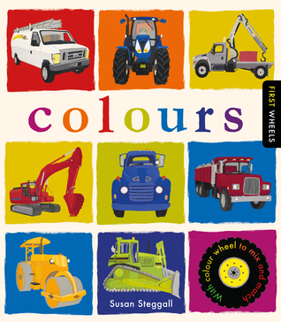 First Wheels: Colors: with color wheel to mix and match
