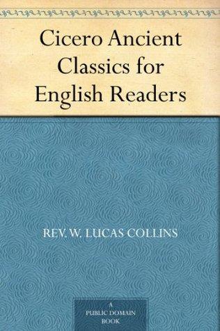 Cicero Ancient Classics for English Readers