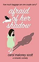 Afraid of Her Shadow (Rom-Com on the Edge #2)